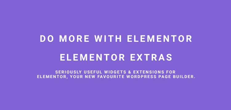 Elementor Extras v2.2.28 – 使用Elementor可以做更多